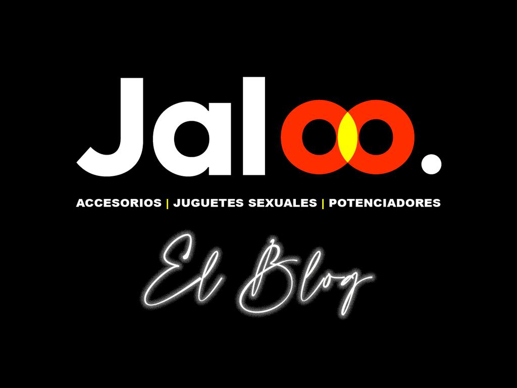 Blog De Sexo | ¡Conoce la actualidad de Jaloo!